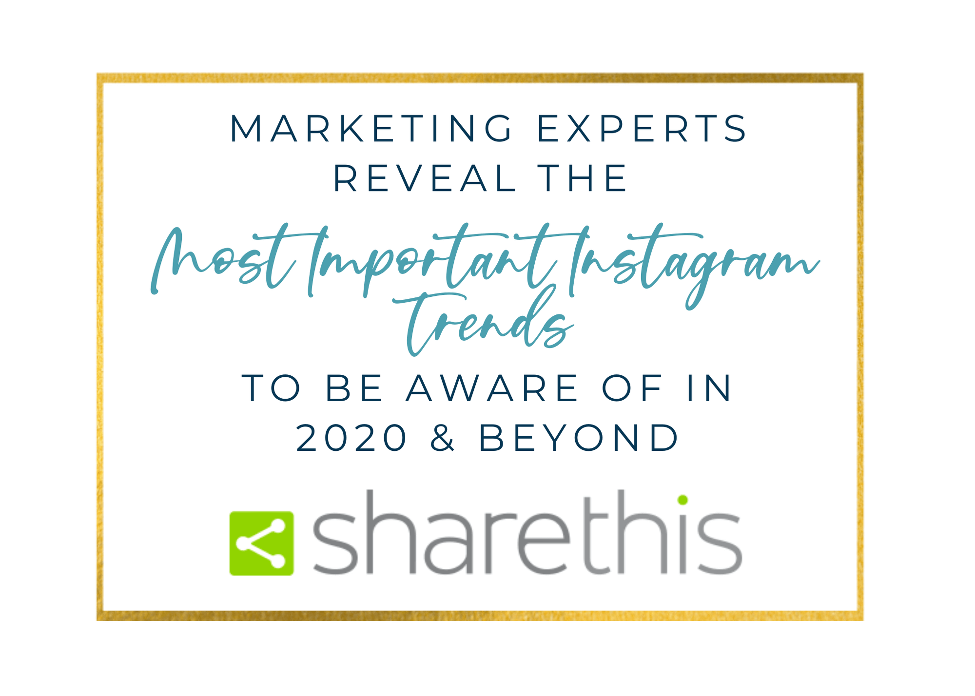 25 Social Media Pros & Instagram Marketing Experts Reveal the Most Important Instagram Trends to be Aware of in 2020 & Beyond