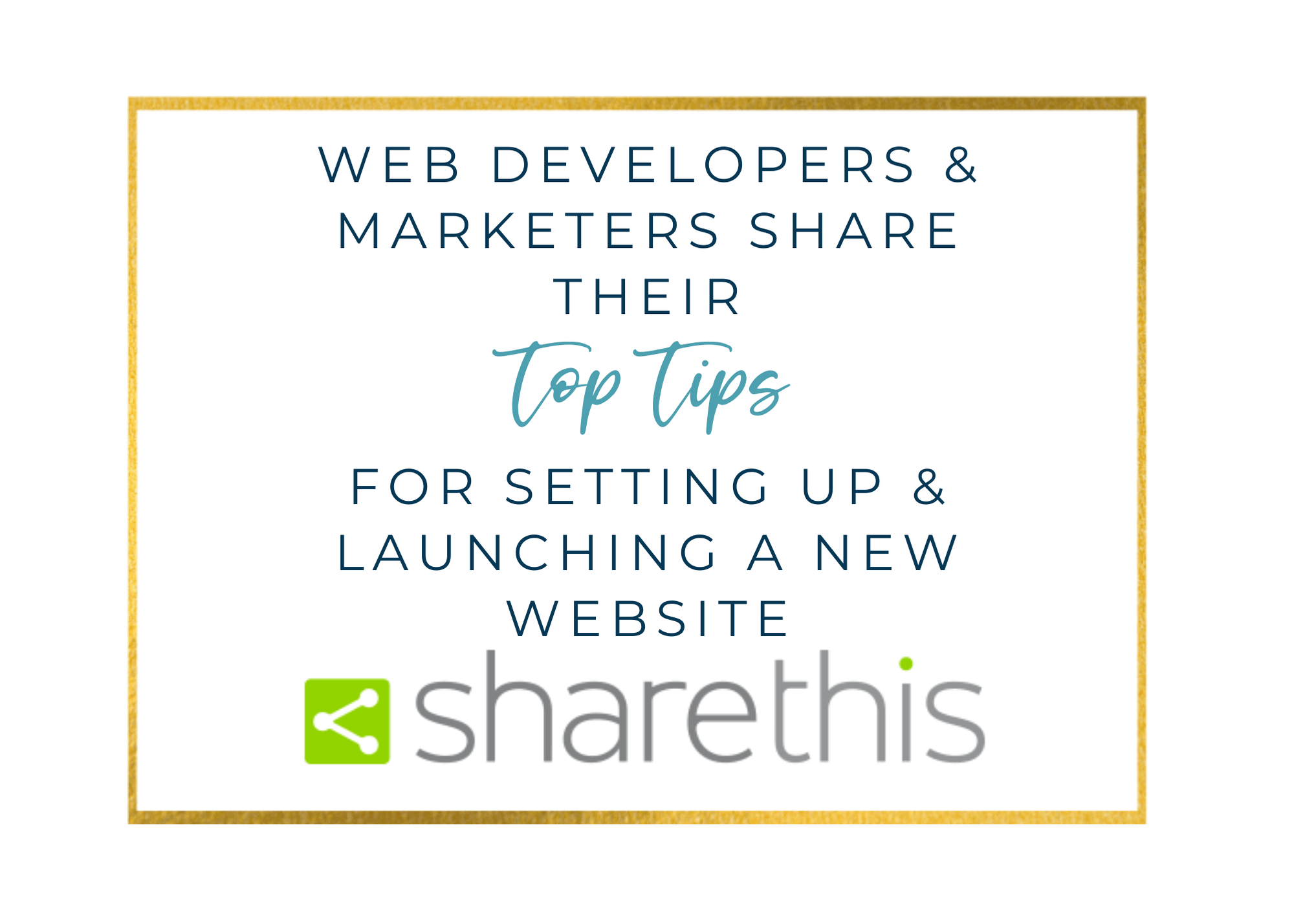 24 Web Developers & Marketers Share Their Top Tips for Setting Up & Launching a New Website